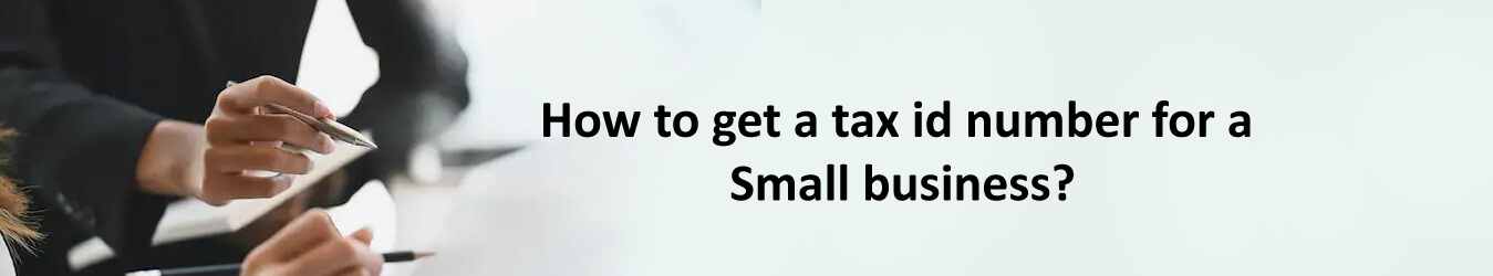 How to get a tax id number for a small business
